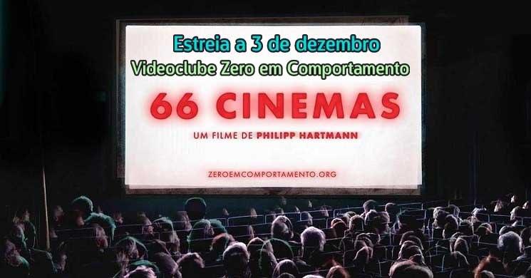 Estreia e trailer do documentário 66 Cinemas