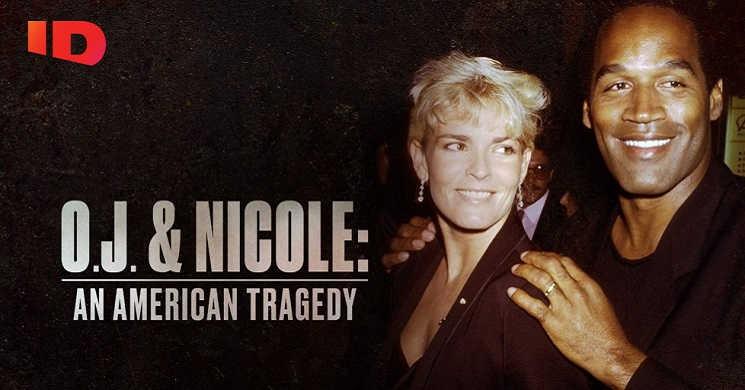 Canal ID estreia O.J. and Nicole An American Tragedy
