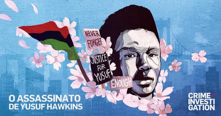 Crime+Investigation estreia O Assassinato de Yusuf Hawkins