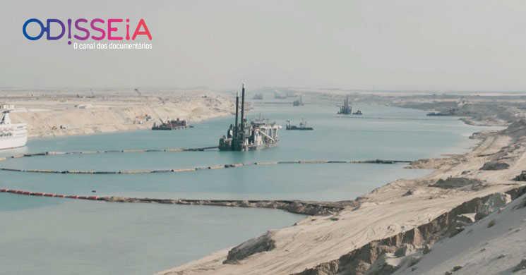 Canal Odisseia estreia documentário sobre o Canal do Suez