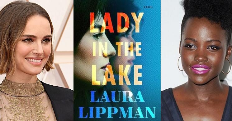 Natalie Portman e Lupita Nyong'o protagonistas da série Lady in the Lake