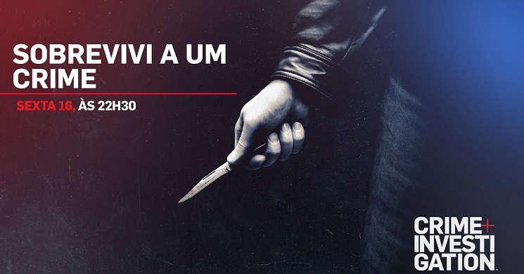 Crime + Investigation estreia a série Sobrevivi a um Crime