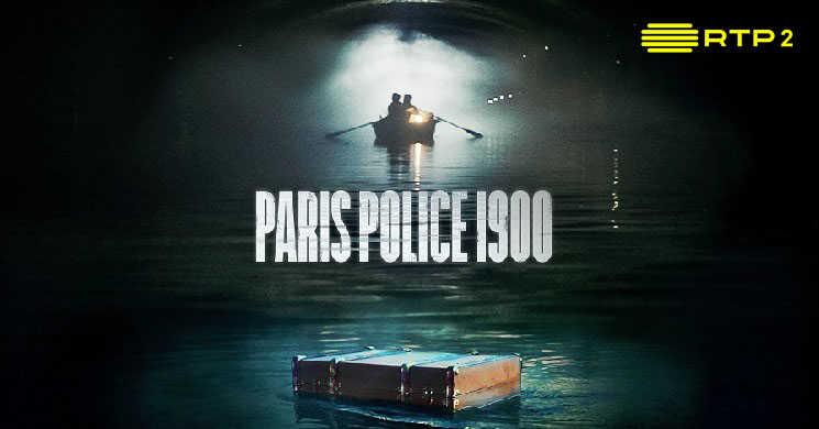 RTP2 estreia a série Paris Police 1900