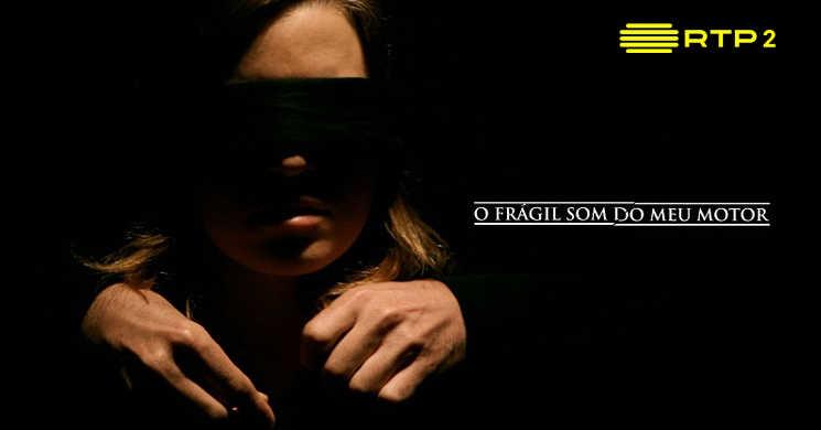 RTP2 estreia o filme O Frágil Som do meu Motor