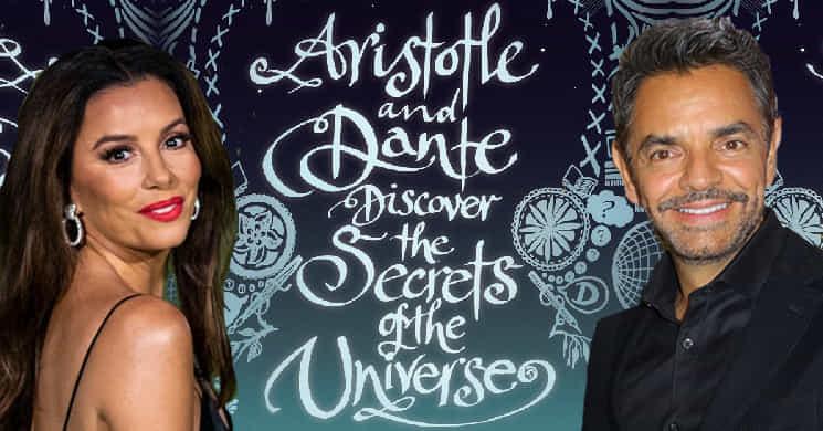 Eva Longoria e Eugenio Derbez entre os protagonistas de Aristotele and Dante